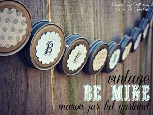 Ginger Snap Crafts: vintage be mine mason jar lid garland | Valentines Day Ideas