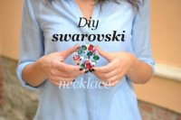 DIY – Swarovsky necklace | From Born in 82 – Fashion and Creativity  Blog