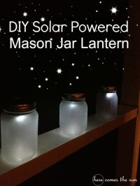 DIY Solar Powered Mason Jar Lantern | From Here Comes The Sun